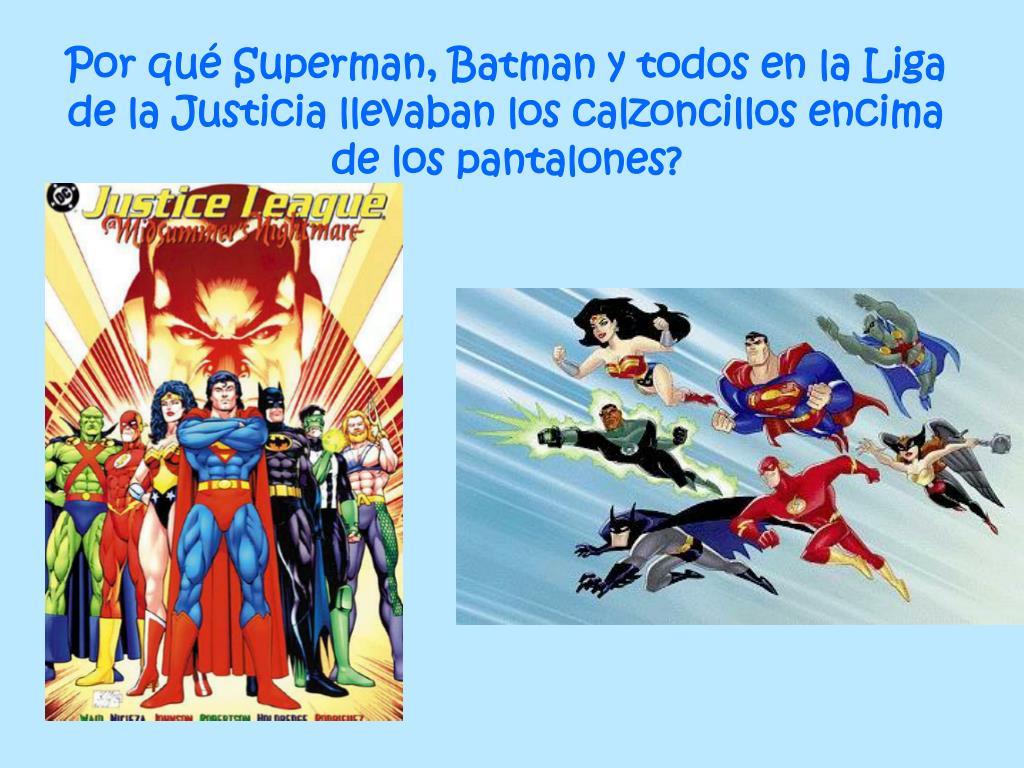 Por qué Superman, Batman y todos en la Liga