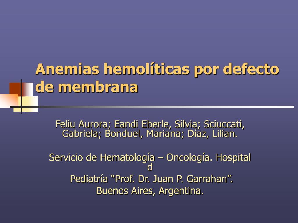 Anemias hemolíticas por defecto de membrana