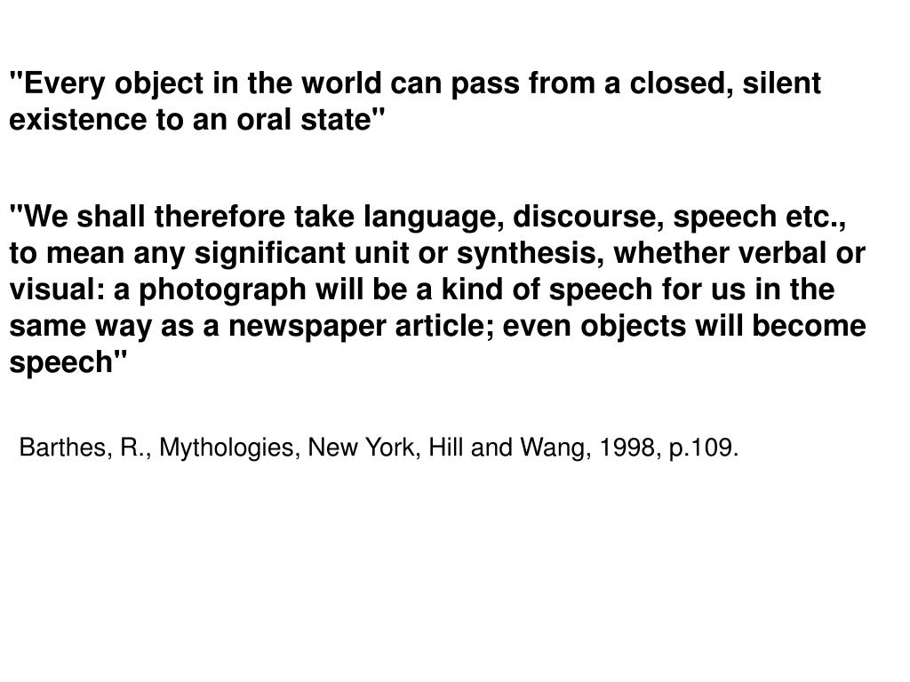 """Every object in the world can pass from a closed, silent existence to an oral state"""