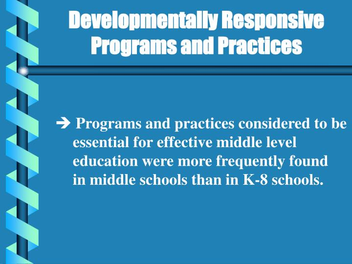 Developmentally Responsive Programs and Practices