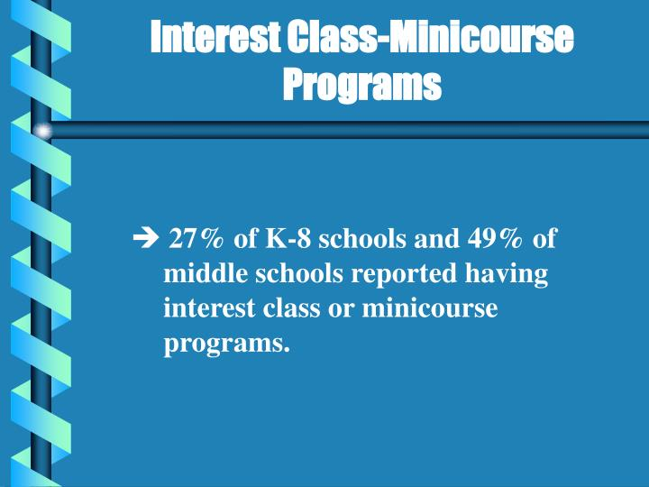 Interest class minicourse programs