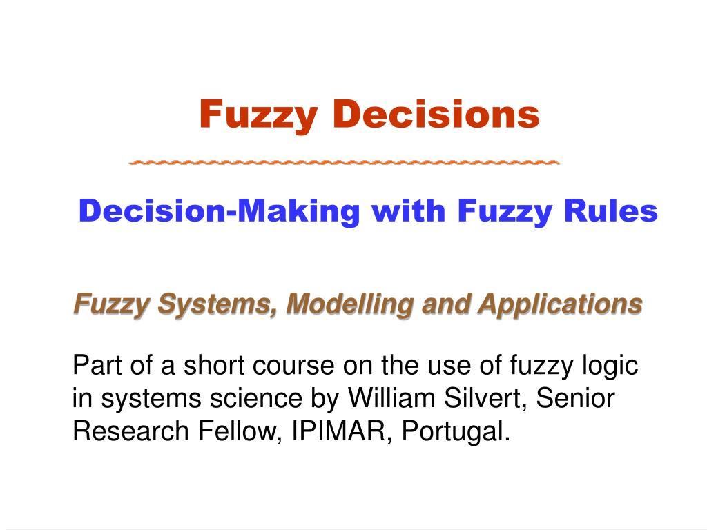 Fuzzy Decisions