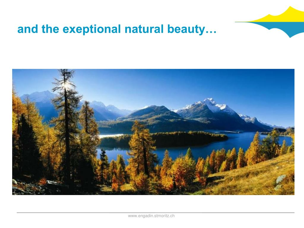 and the exeptional natural beauty…