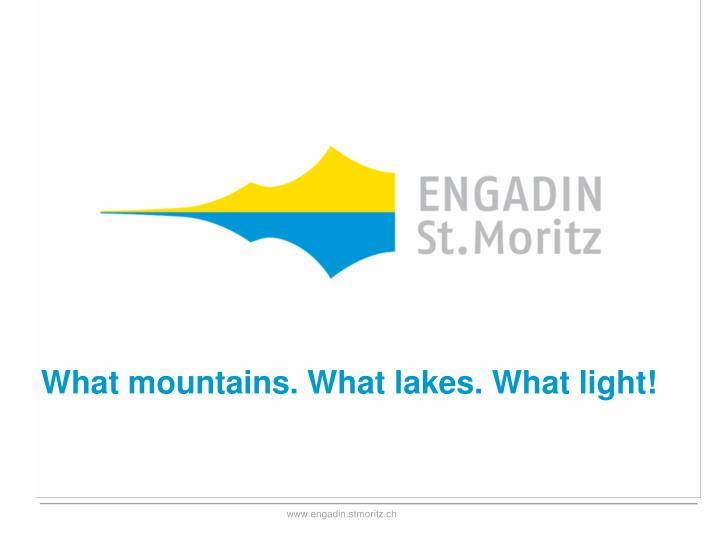What mountains what lakes what light