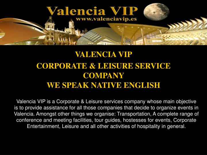 Valencia vip corporate leisure service company we speak native english