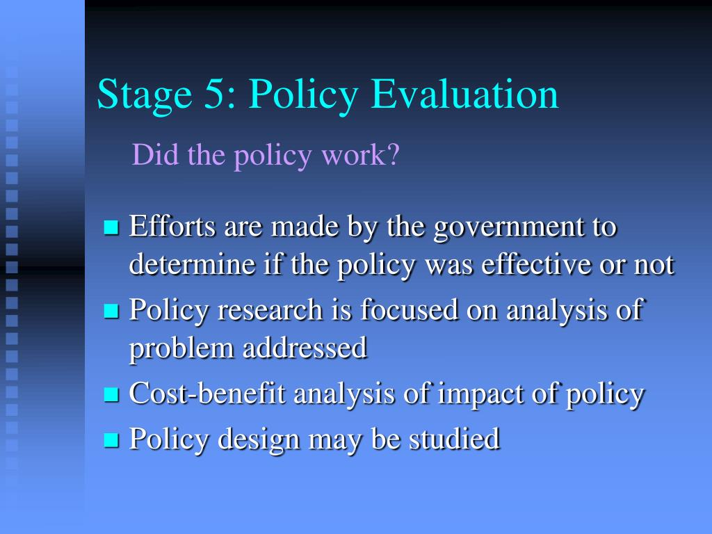 Stage 5: Policy Evaluation