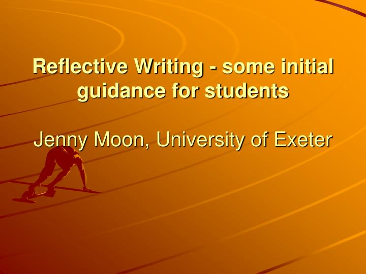 reflective writing powerpoint presentations Reflective writing is the expression on paper/screen of some of the mental processes of reflection  presentations come in nearly as many forms as there are life.