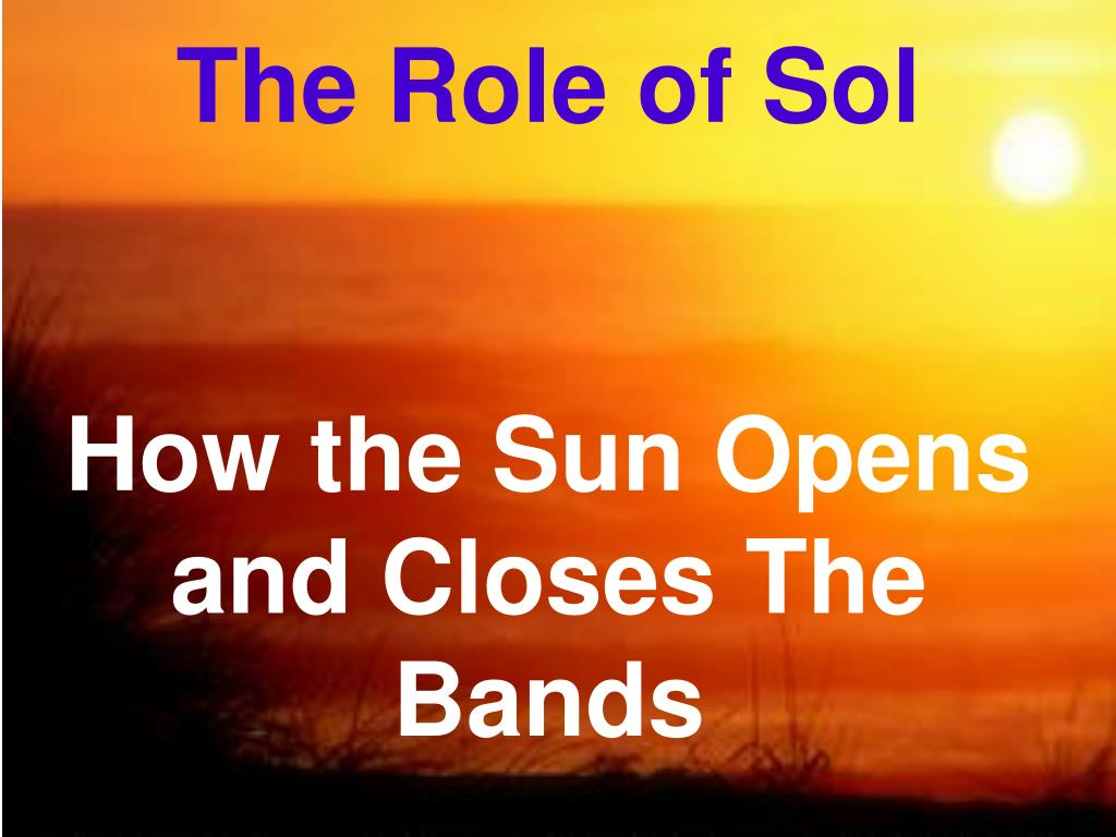 The Role of Sol