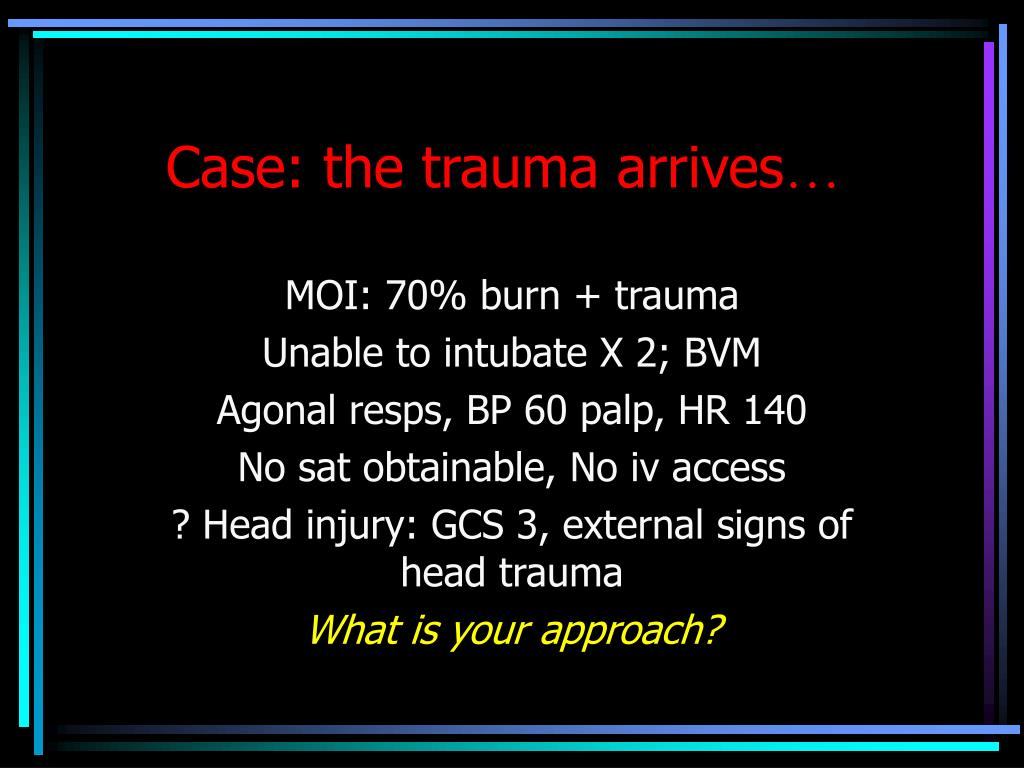 Case: the trauma arrives