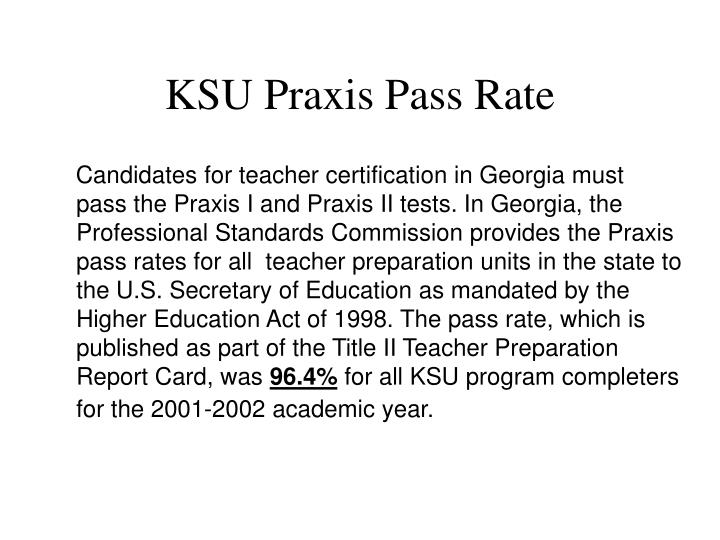 KSU Praxis Pass Rate