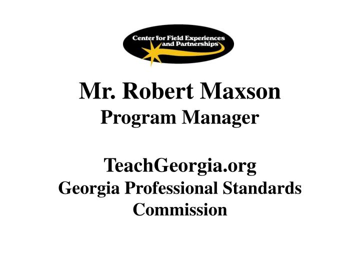 Mr. Robert Maxson