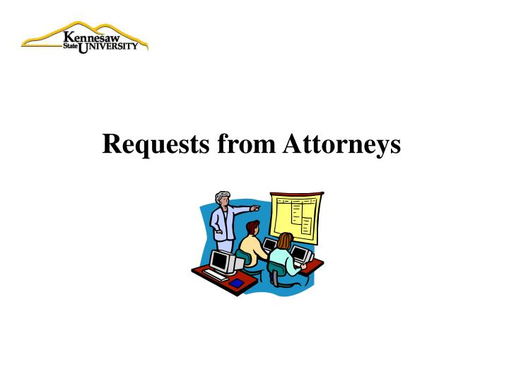 Requests from Attorneys