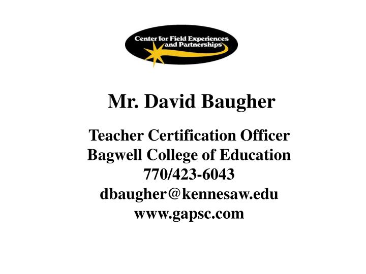 Mr. David Baugher