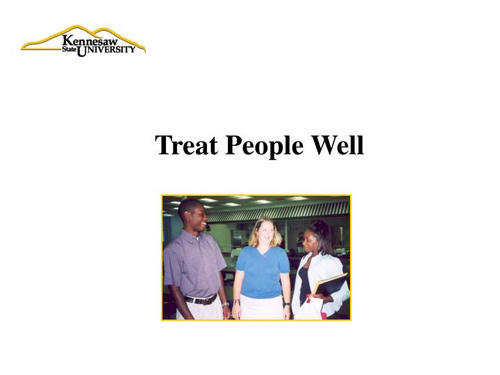 Treat People Well