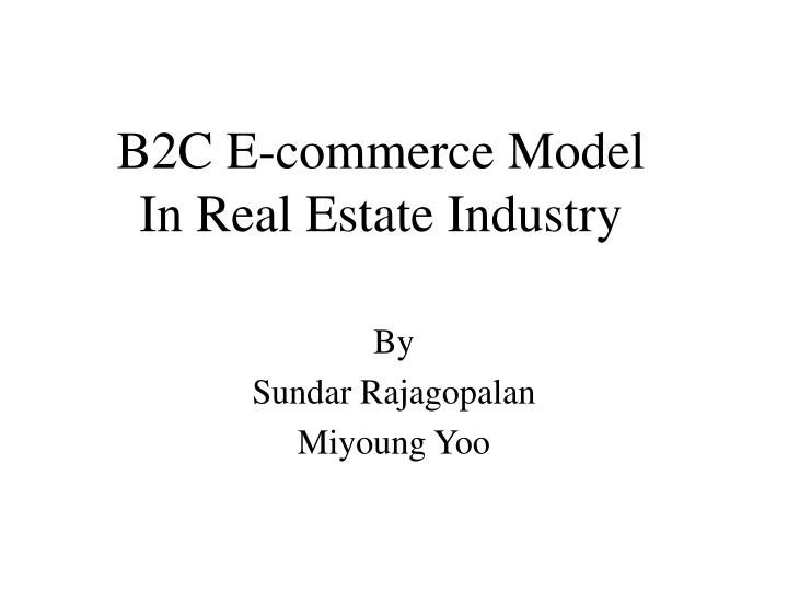 B2c e commerce model in real estate industry