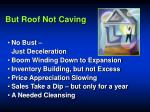 but roof not caving