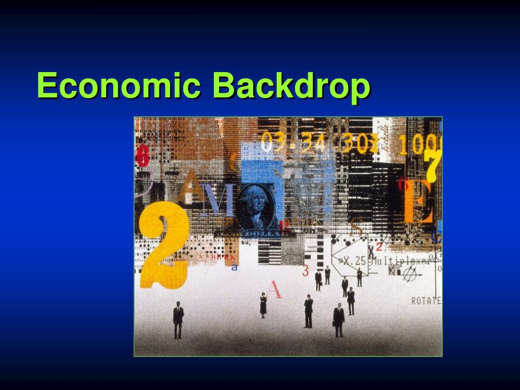 Economic Backdrop
