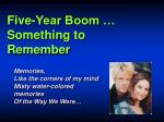 five year boom something to remember