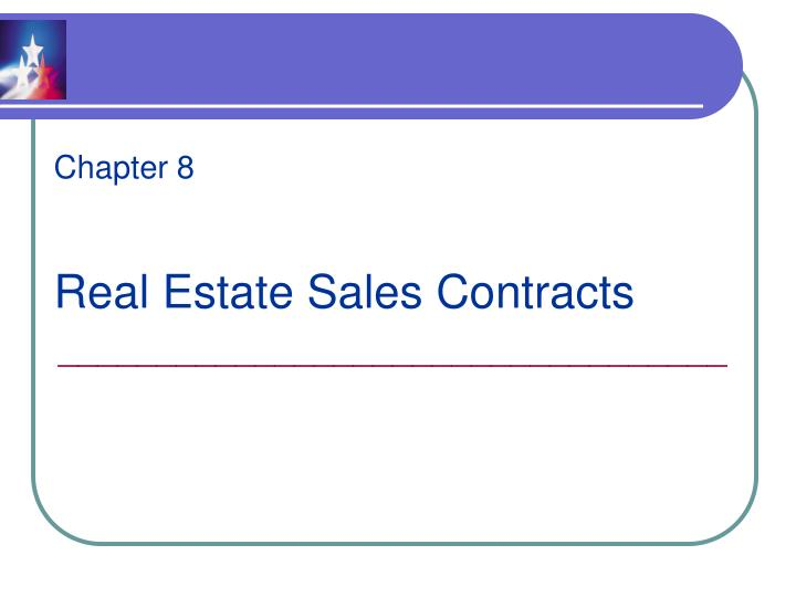 Chapter 8 real estate sales contracts
