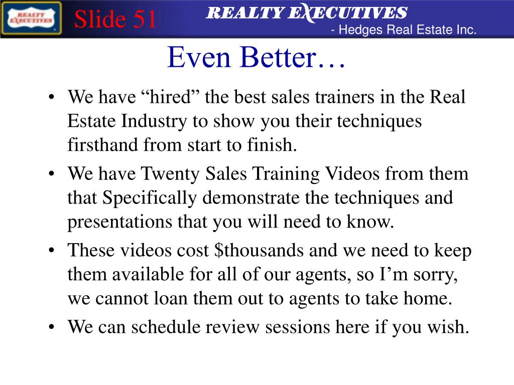 "We have ""hired"" the best sales trainers in the Real Estate Industry to show you their techniques firsthand from start to finish."