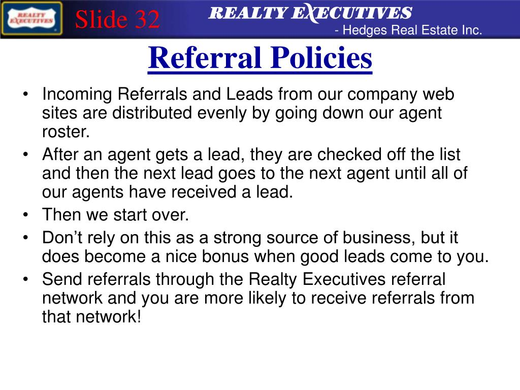 Incoming Referrals and Leads from our company web sites are distributed evenly by going down our agent roster.
