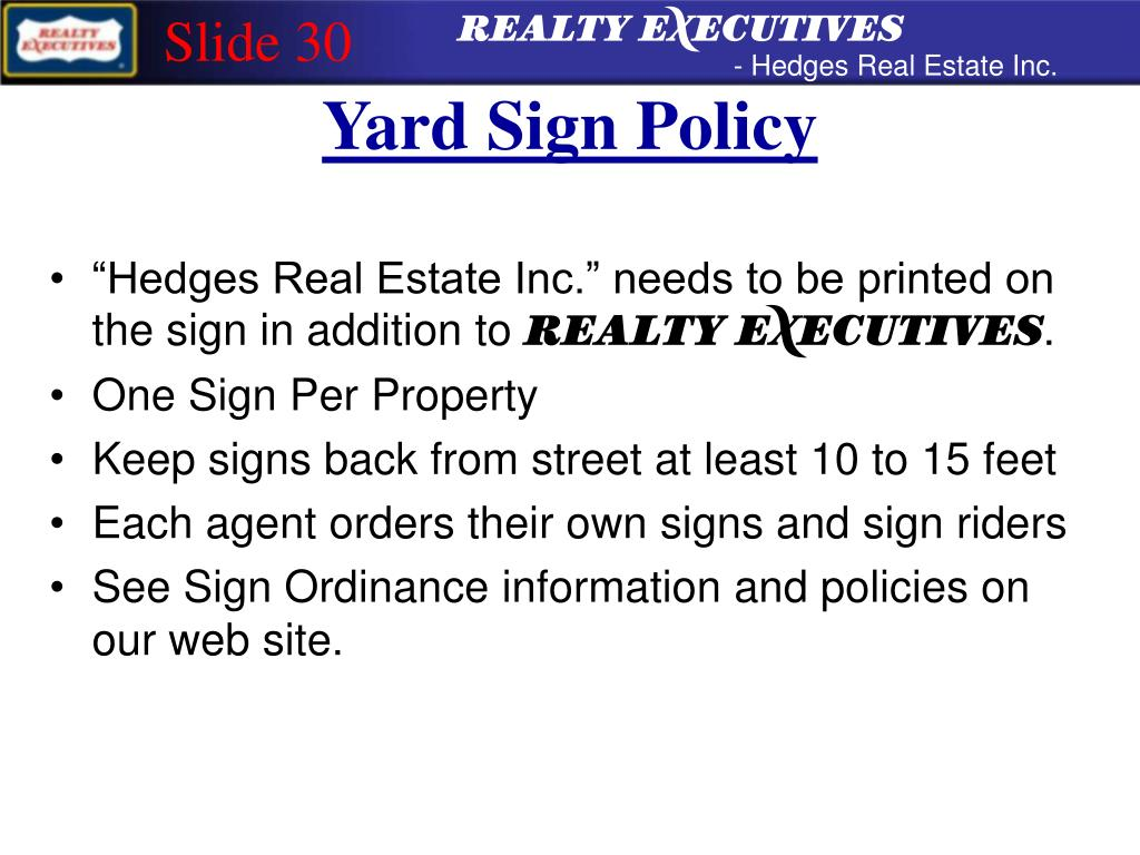 """Hedges Real Estate Inc."" needs to be printed on the sign in addition to"