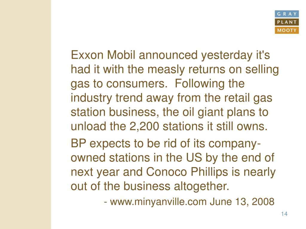 Exxon Mobil announced yesterday it's had it with the measly returns on selling gas to consumers. Following the industry trend away from the retail gas station business, the oil giant plans to unload the 2,200 stations it still owns.