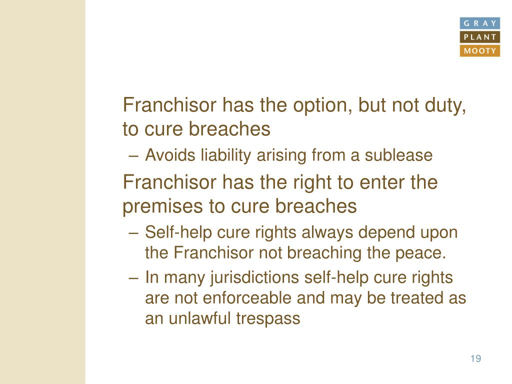 Franchisor has the option, but not duty, to cure breaches