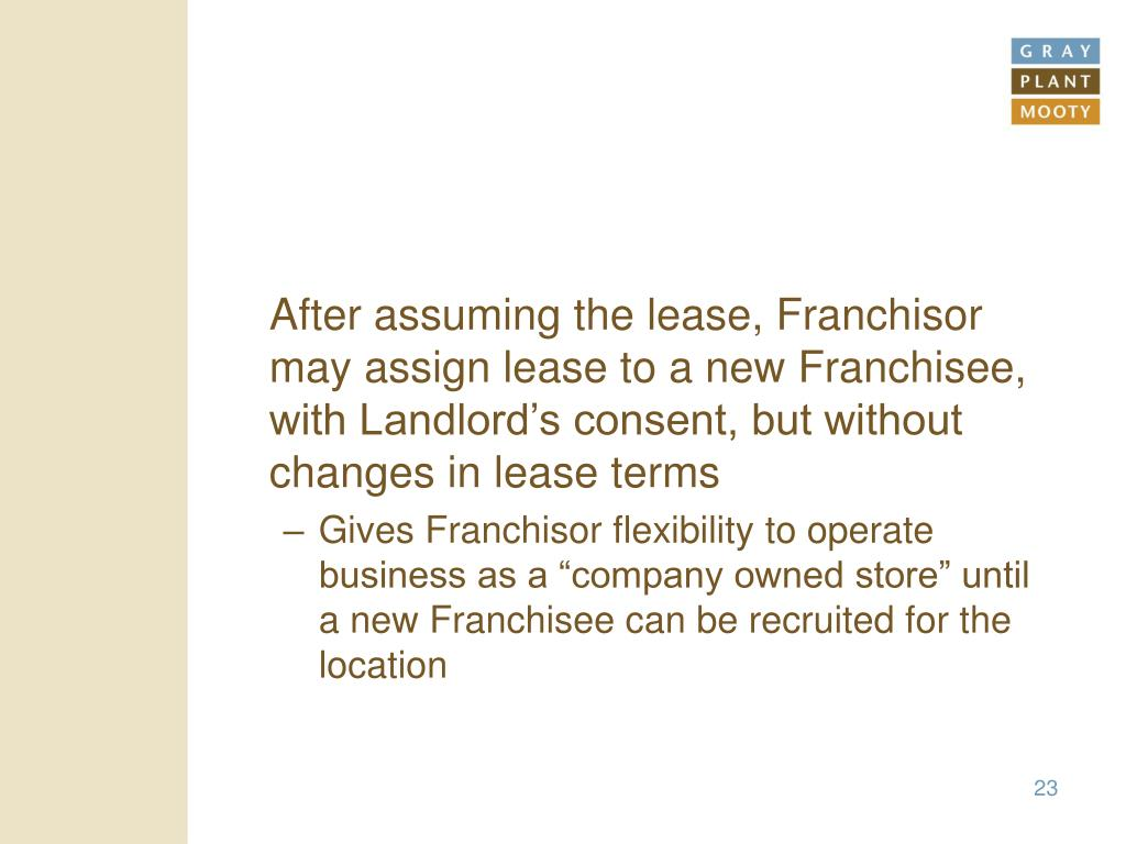 After assuming the lease, Franchisor may assign lease to a new Franchisee, with Landlord's consent, but without changes in lease terms