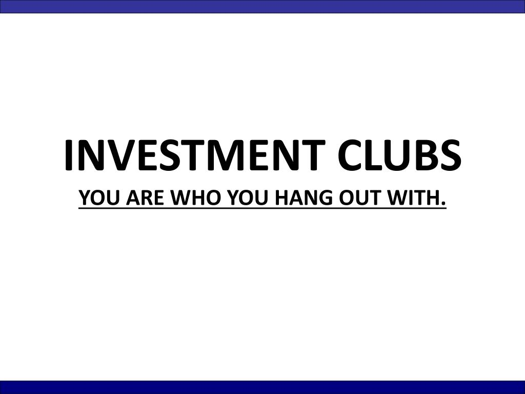 INVESTMENT CLUBS