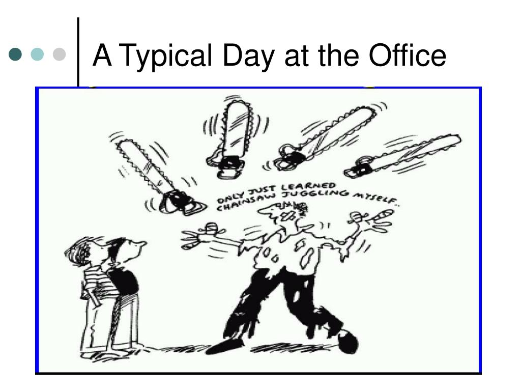 A Typical Day at the Office