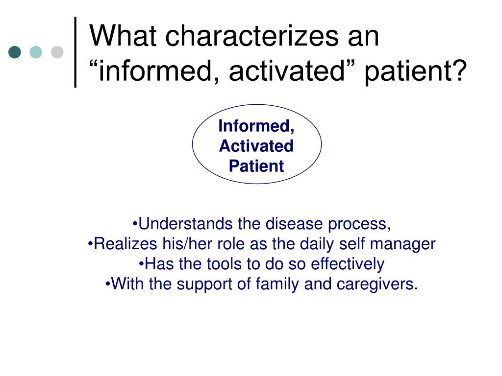 "What characterizes an ""informed, activated"" patient?"