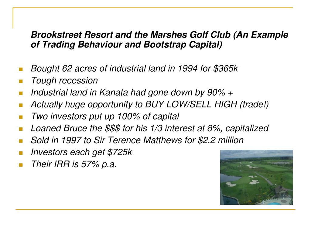 Brookstreet Resort and the Marshes Golf Club (An Example of Trading Behaviour and Bootstrap Capital)