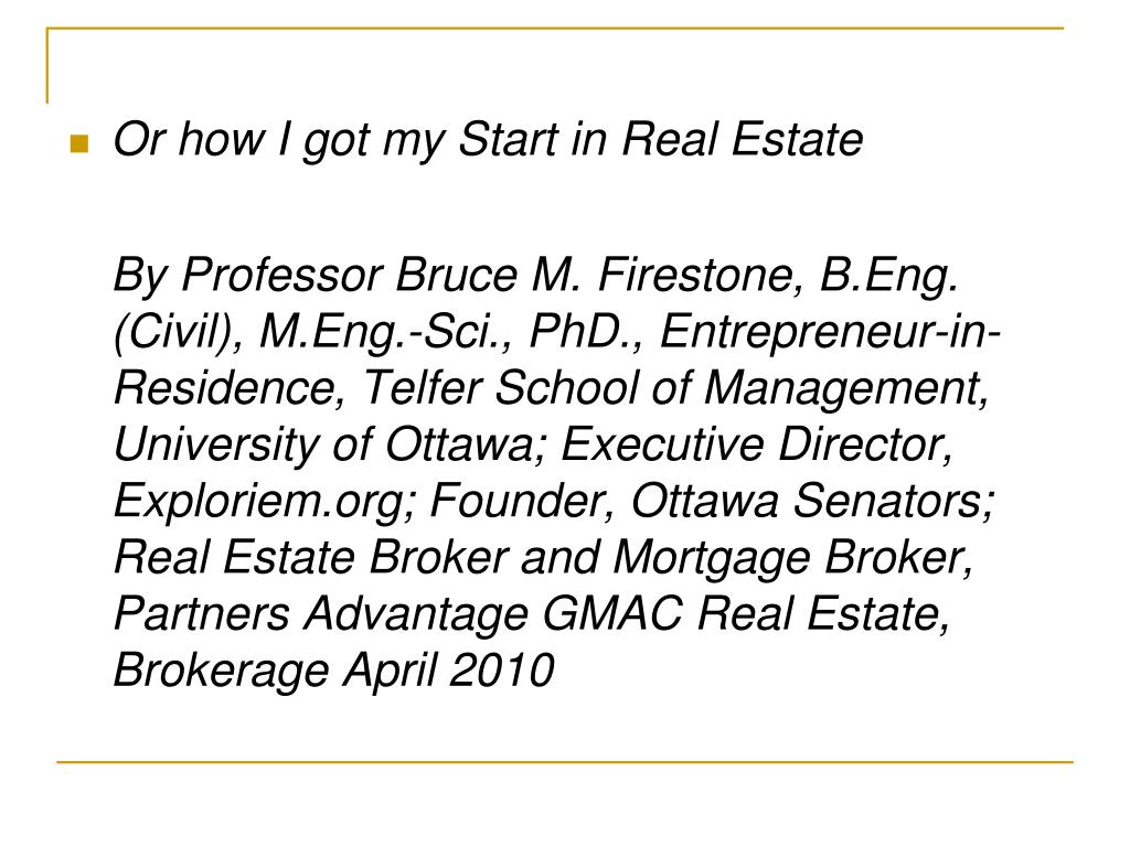 Or how I got my Start in Real Estate