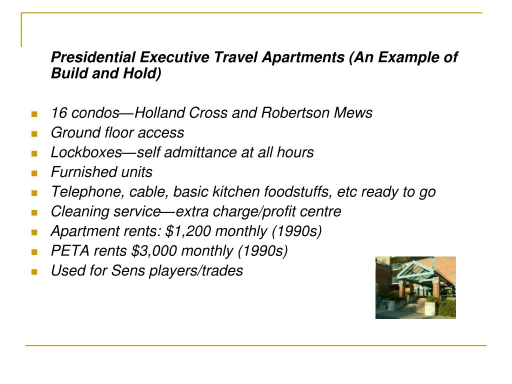 Presidential Executive Travel Apartments (An Example of Build and Hold)
