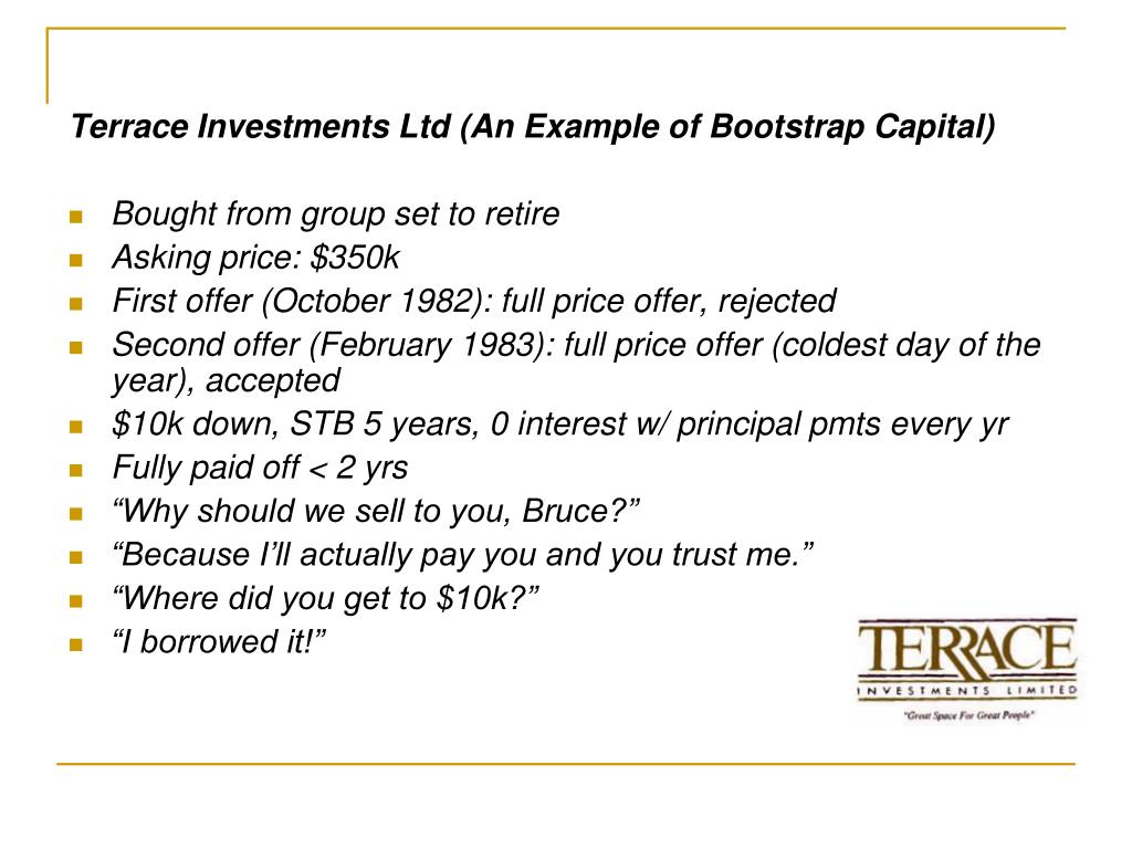 Terrace Investments Ltd (An Example of Bootstrap Capital)