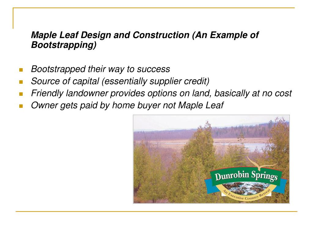 Maple Leaf Design and Construction (An Example of Bootstrapping)