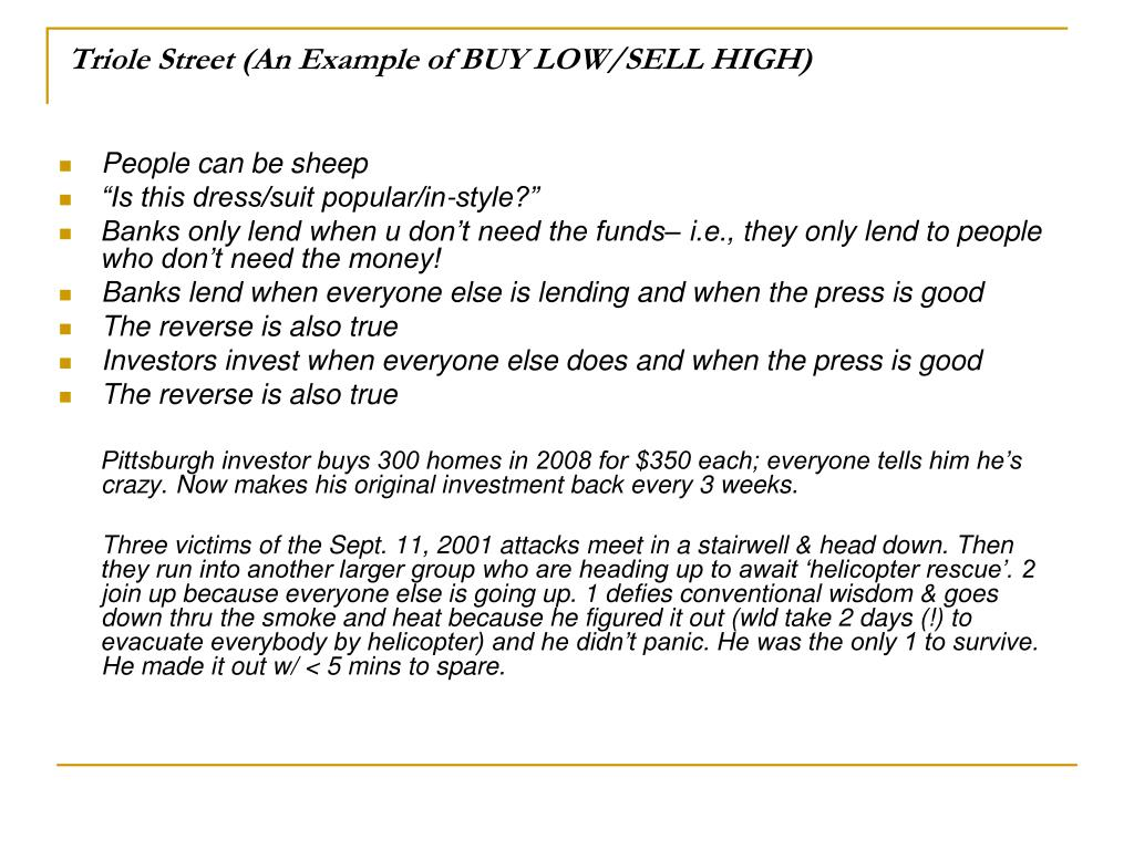 Triole Street (An Example of BUY LOW/SELL HIGH)