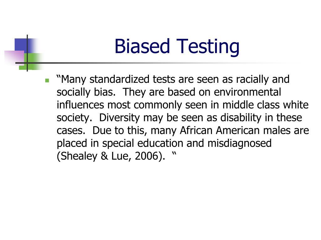Biased Testing