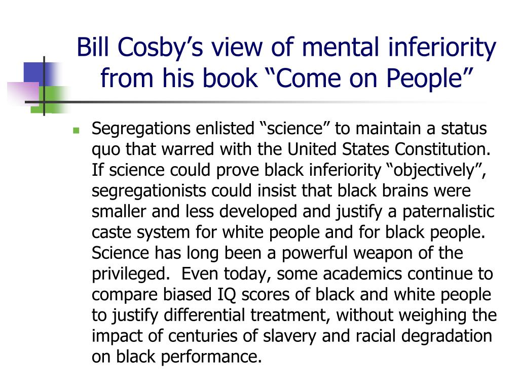 """Bill Cosby's view of mental inferiority from his book """"Come on People"""""""