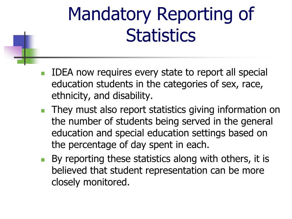 Mandatory Reporting of Statistics