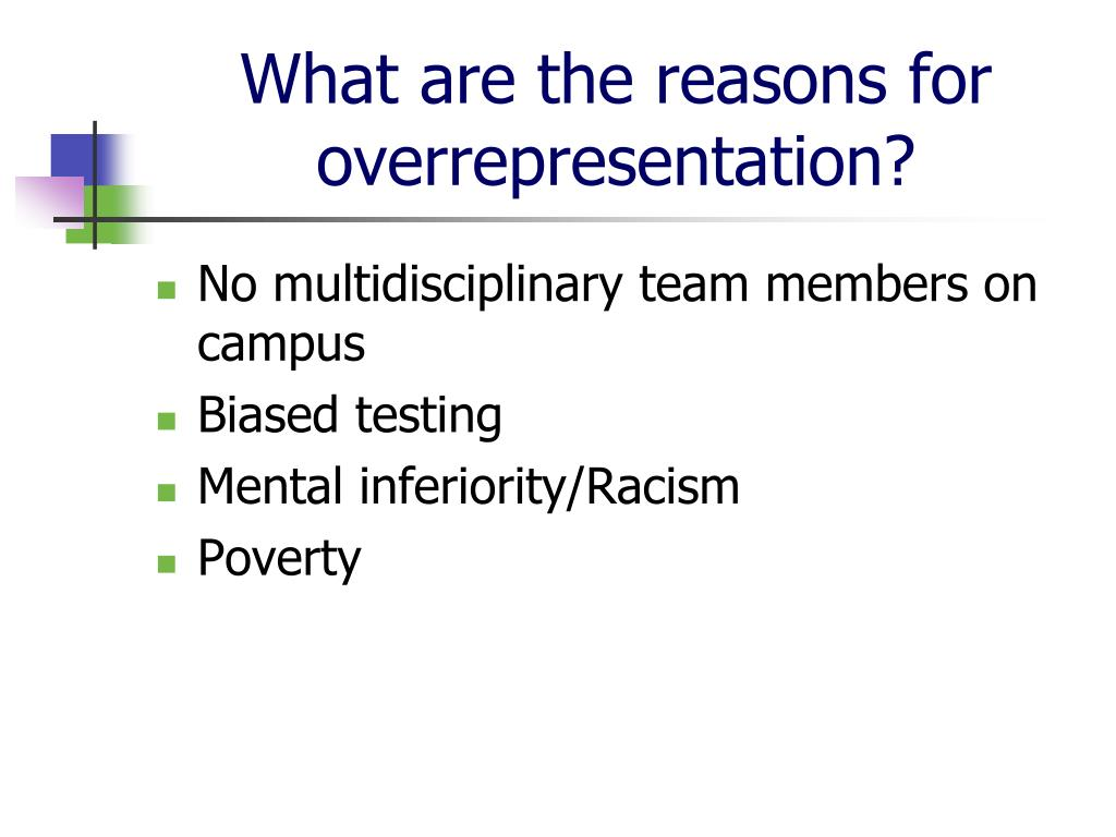What are the reasons for overrepresentation?