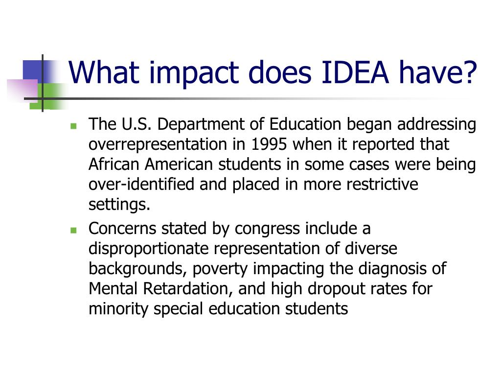 What impact does IDEA have?