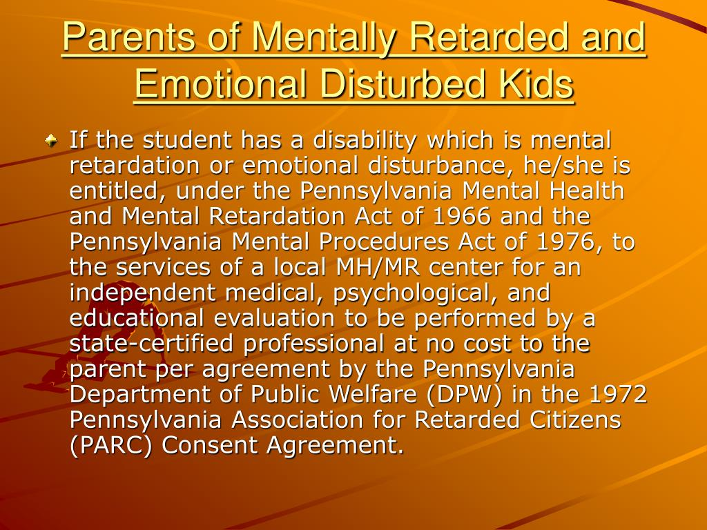 Parents of Mentally Retarded and Emotional Disturbed Kids