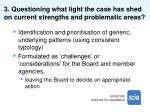 3 questioning what light the case has shed on current strengths and problematic areas
