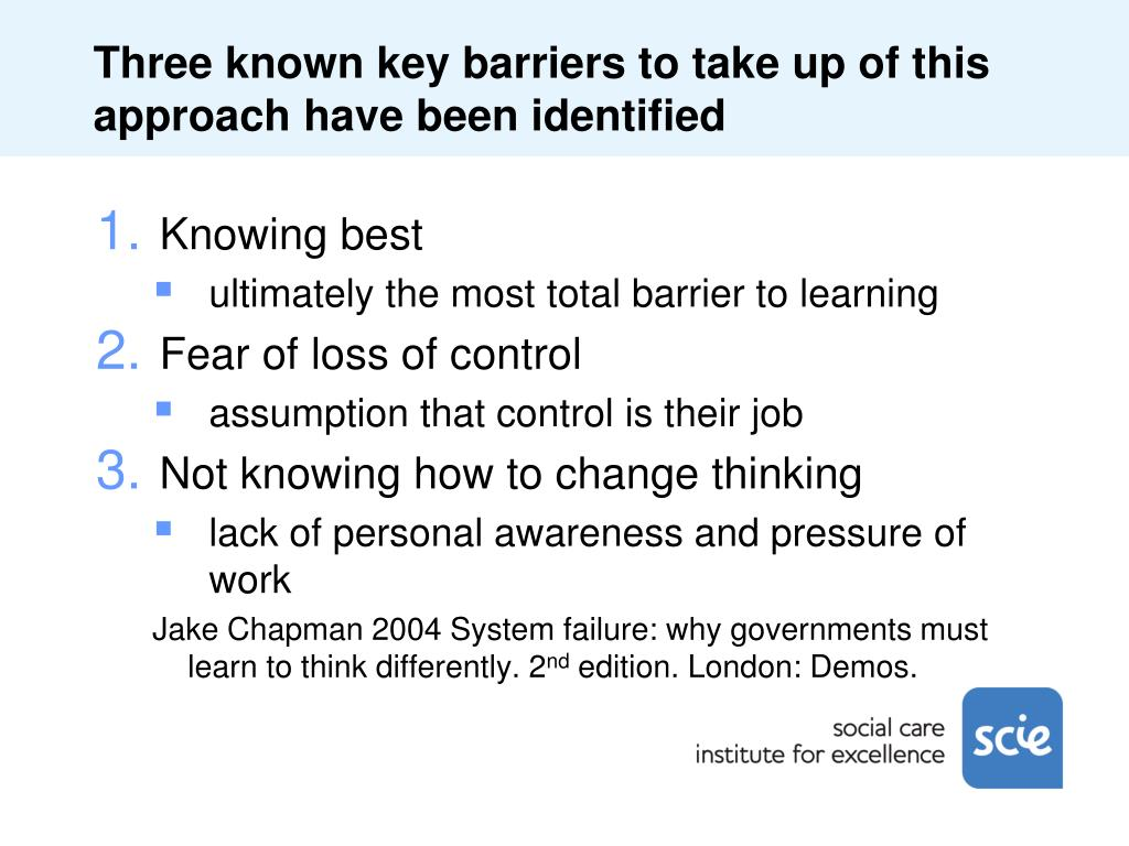 Three known key barriers to take up of this approach have been identified