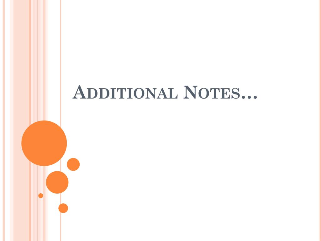 Additional Notes…