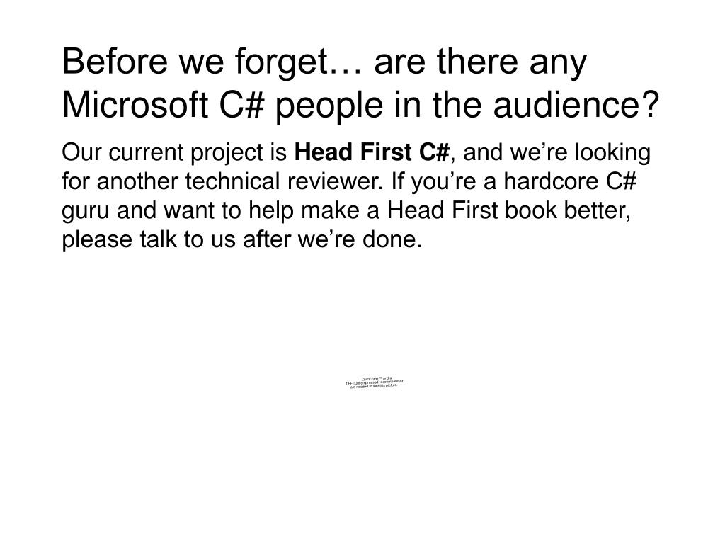 Before we forget… are there any Microsoft C# people in the audience?