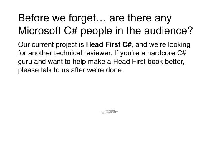 Before we forget are there any microsoft c people in the audience l.jpg
