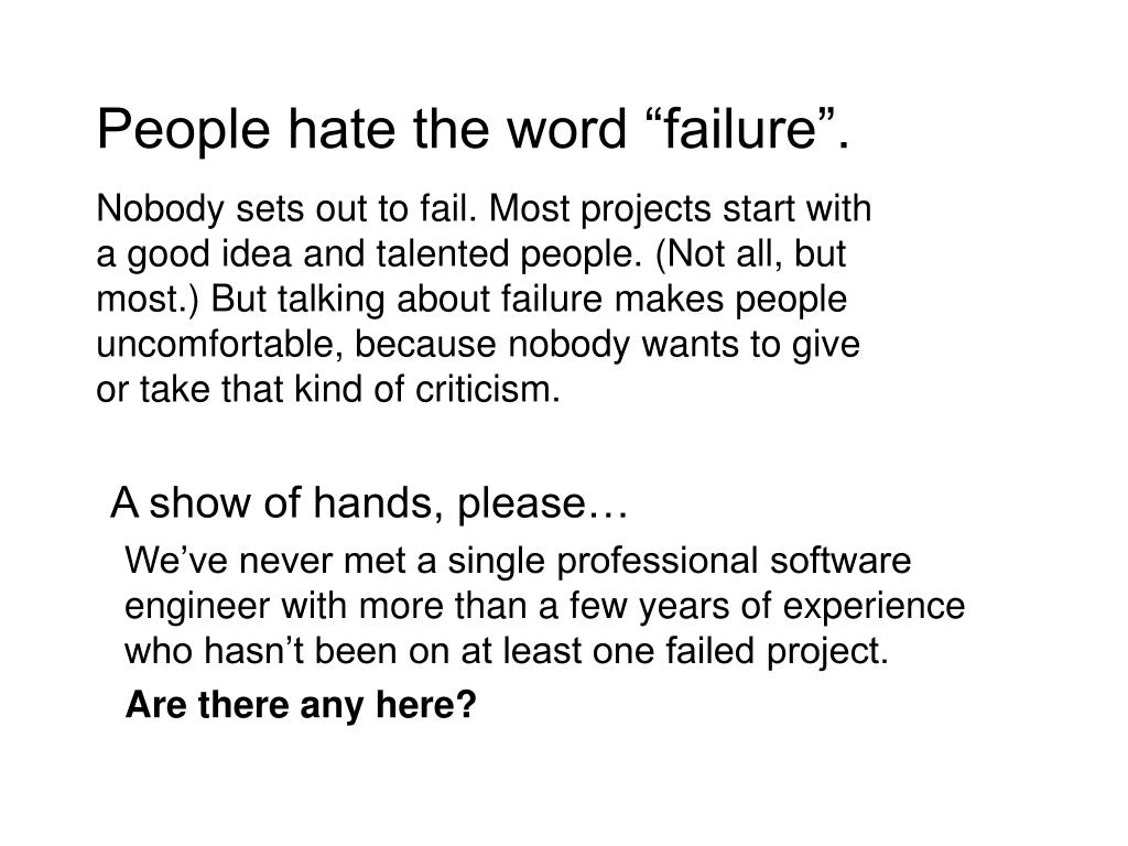"People hate the word ""failure""."